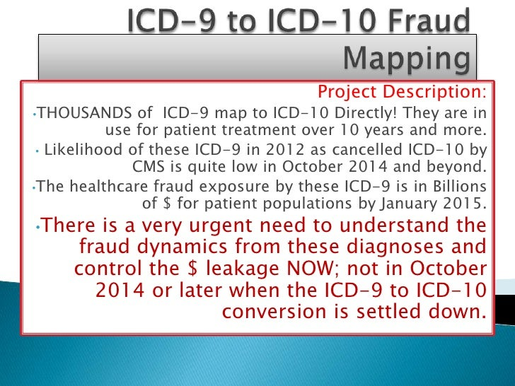 Project Description:•THOUSANDS     of ICD-9 map to ICD-10 Directly! They are in           use for patient treatment over 1...
