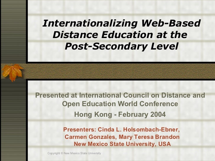 Internationalizing Web-Based Distance Education at the  Post-Secondary Level Presented at International Council on Distanc...