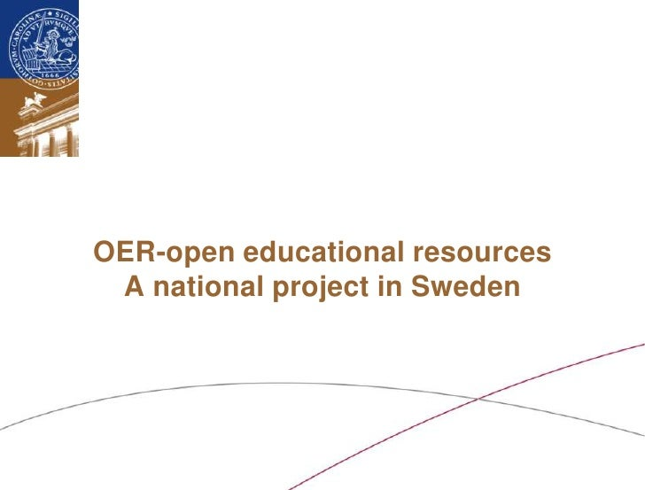OER-open educational resources A national project in Sweden<br />