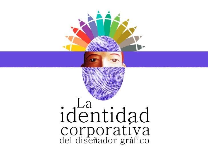 La identidad C. del Diseñador Grafico