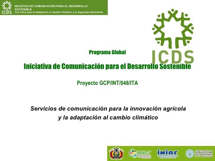 Servicios de comunicación para la innovación agrícola y la adaptación al cambio climático Programa Global Iniciativa de Co...