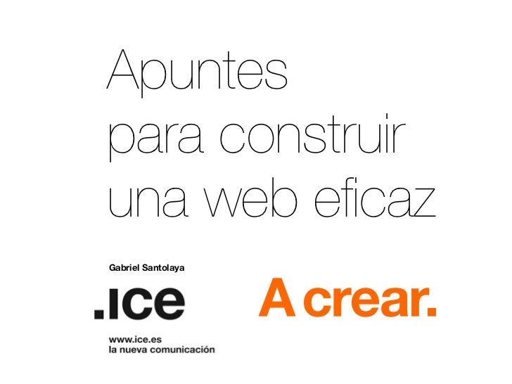 Apuntespara construiruna web eficazGabriel Santolaya