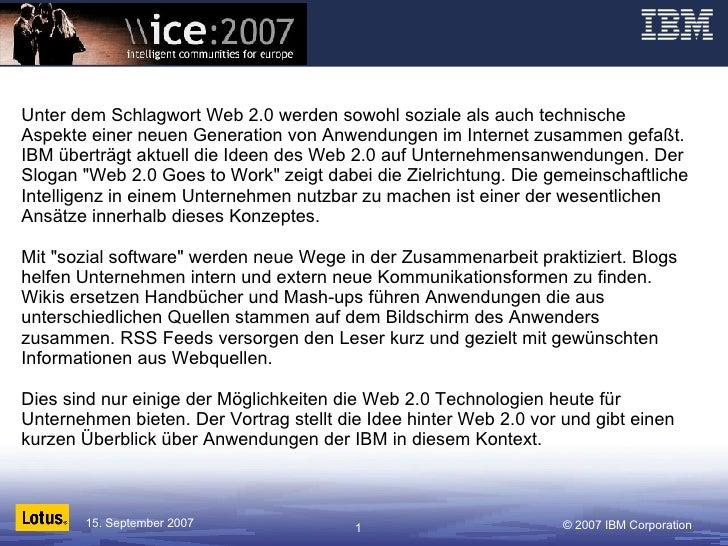 Unter dem Schlagwort Web 2.0 werden sowohl soziale als auch technische Aspekte einer neuen Generation von Anwendungen im I...