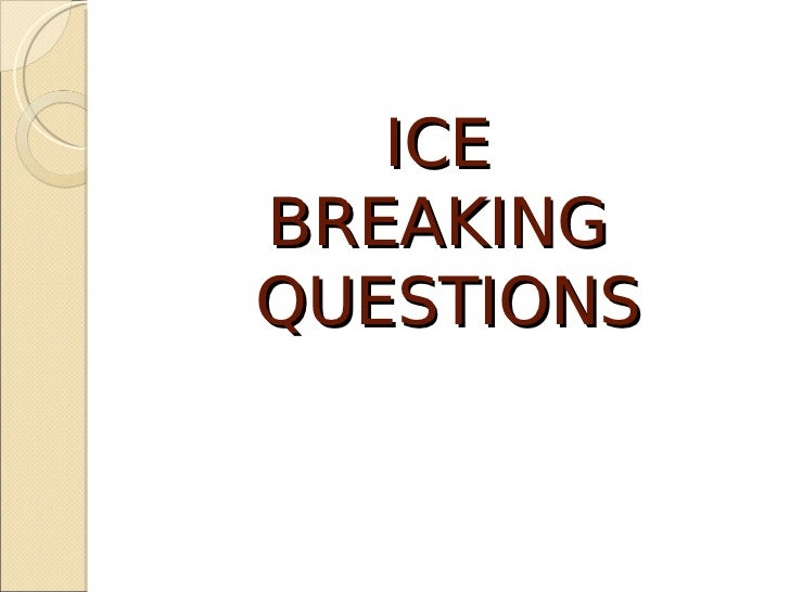 ICEBREAKINGQUESTIONS