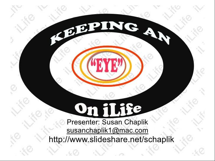 Í            Presenter: Susan Chaplik         susanchaplik1@mac.com     http://www.slideshare.net/schaplik