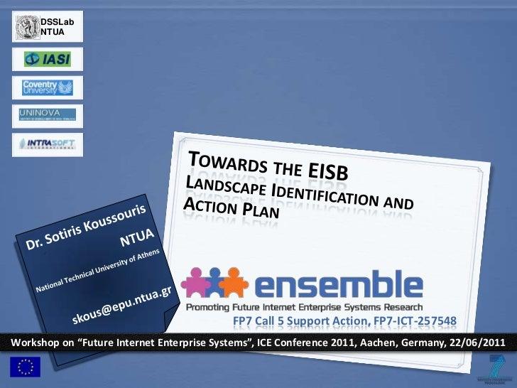 Towards the EISB<br />Landscape Identification and Action Plan<br />Dr. Sotiris Koussouris<br />NTUA<br />National Technic...
