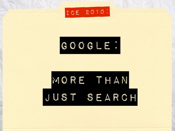 ICE 2010:     Google:   more than just search