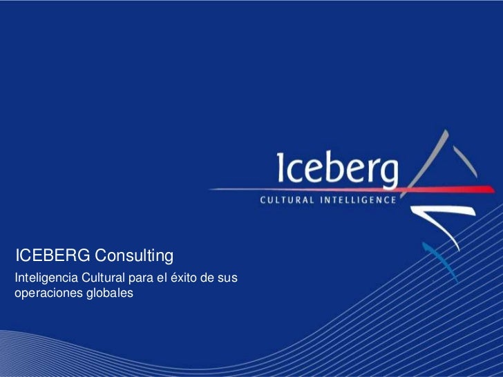 ICEBERG ConsultingInteligencia Cultural para el éxito de susoperaciones globales
