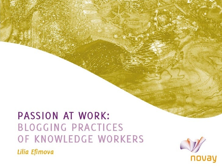 Passion at work: blogging practices of knowledge workers