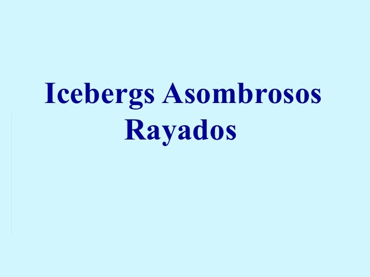 Icebergs Asombrosos Rayados