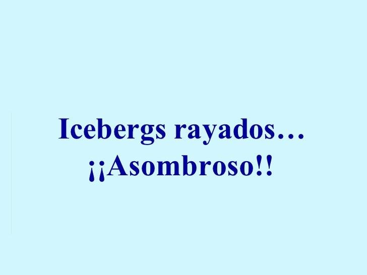 Icebergs  Rayados