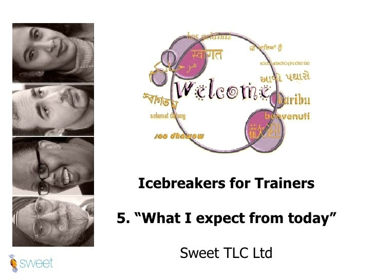 "Icebreakers for Trainers 5. ""What I expect from today"" Sweet TLC Ltd"