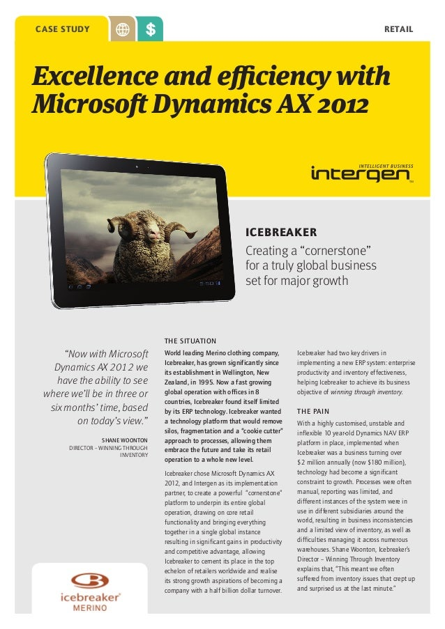 "RETAIL  CASE STUDY  Excellence and efficiency with Microsoft Dynamics AX 2012  ICEBREAKER  Creating a ""cornerstone"" for a ..."