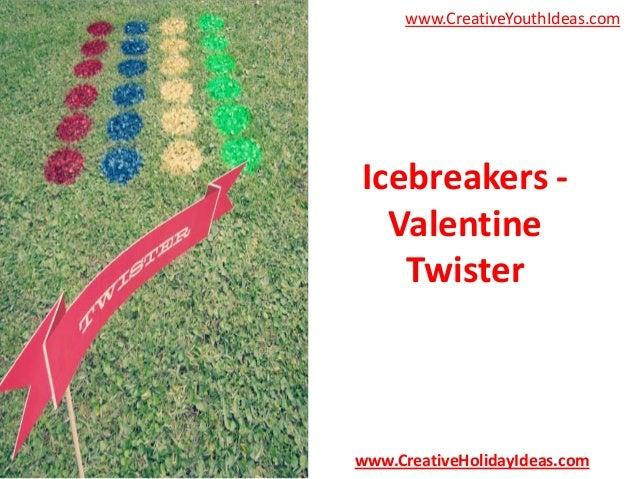 www.CreativeYouthIdeas.com  Icebreakers Valentine Twister  www.CreativeHolidayIdeas.com