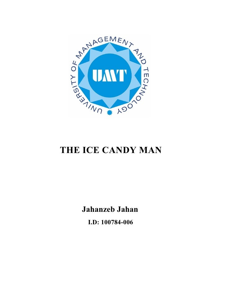 THE ICE CANDY MAN        Jahanzeb Jahan     I.D: 100784-006
