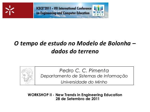 O tempo de estudo no Modelo de Bolonha –  dados do terreno  Pedro C. C. Pimenta  Departamento de Sistemas de Informação  U...
