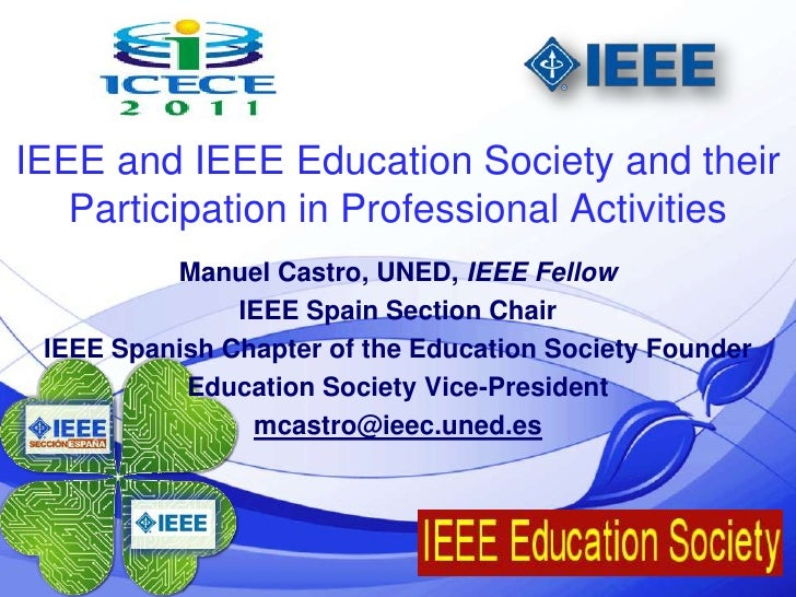 @ieec.uned.es<br />1<br />IEEE and IEEE Education Society and their Participation in Professional Activities<br />Manuel C...