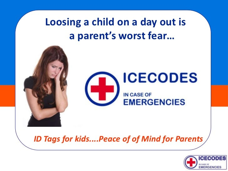 Loosing a child on a day out is        a parent's worst fear…ID Tags for kids....Peace of of Mind for Parents