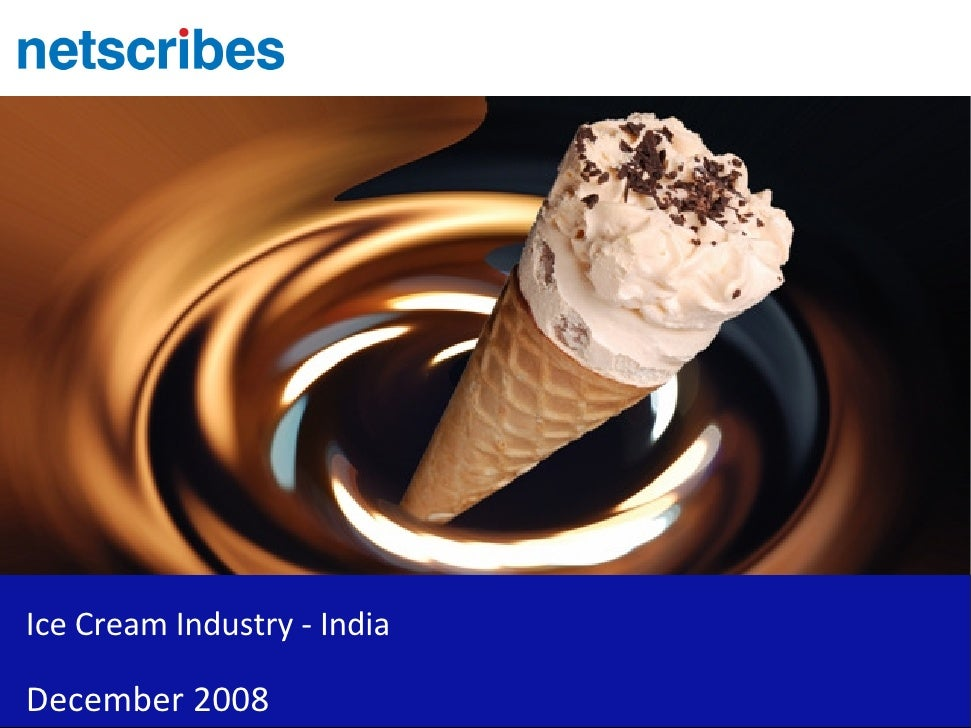 Ice Cream Industry - India  December 2008