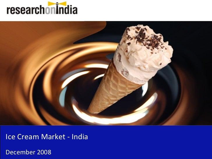 Ice Cream Market - IndiaDecember 2008