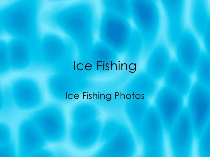 Ice Fishing Ice Fishing Photos