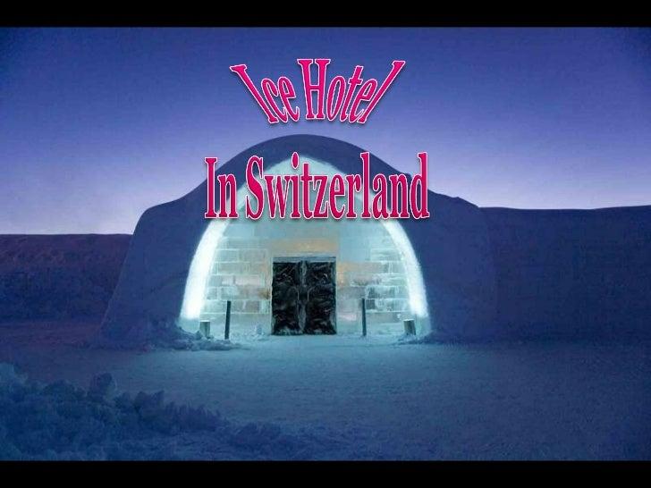 Ice hotel in Switzerland   Emanuela Atanasiu
