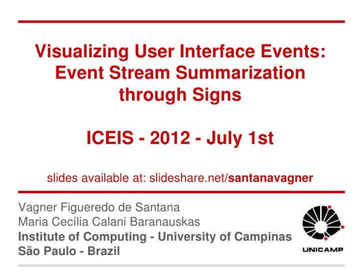 Visualizing User Interface Events:    Event Stream Summarization            through Signs           ICEIS - 2012 - July 1s...