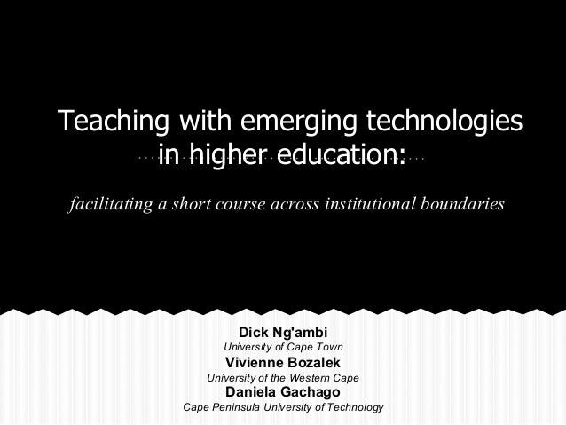 Teaching with emerging technologies in higher education: facilitating a short course across institutional boundaries Dick ...