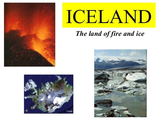 ICELANDThe land of fire and ice