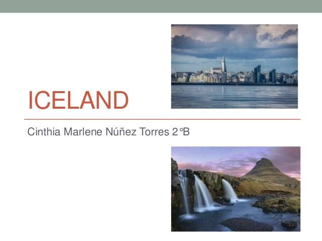 ICELAND Cinthia Marlene Núñez Torres 2°B