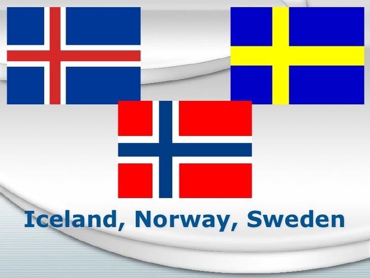 Iceland, Norway, Sweden