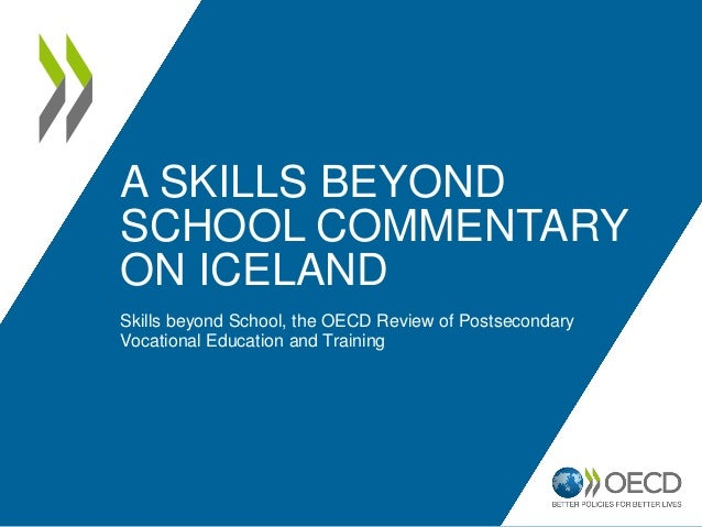 Skills beyond School, the OECD Review of PostsecondaryVocational Education and TrainingA SKILLS BEYONDSCHOOL COMMENTARYON ...