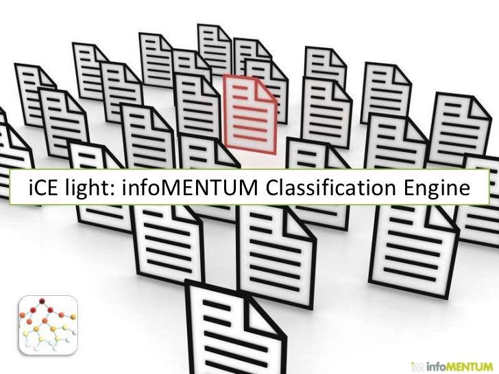 iCE light: infoMENTUM Classification Engine