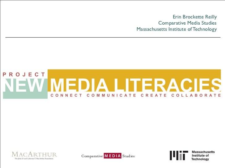 Erin Brockette Reilly          Comparative Media Studies Massachusetts Institute of Technology
