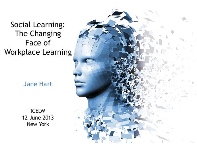 Social Learning: the changing face of workplace learning