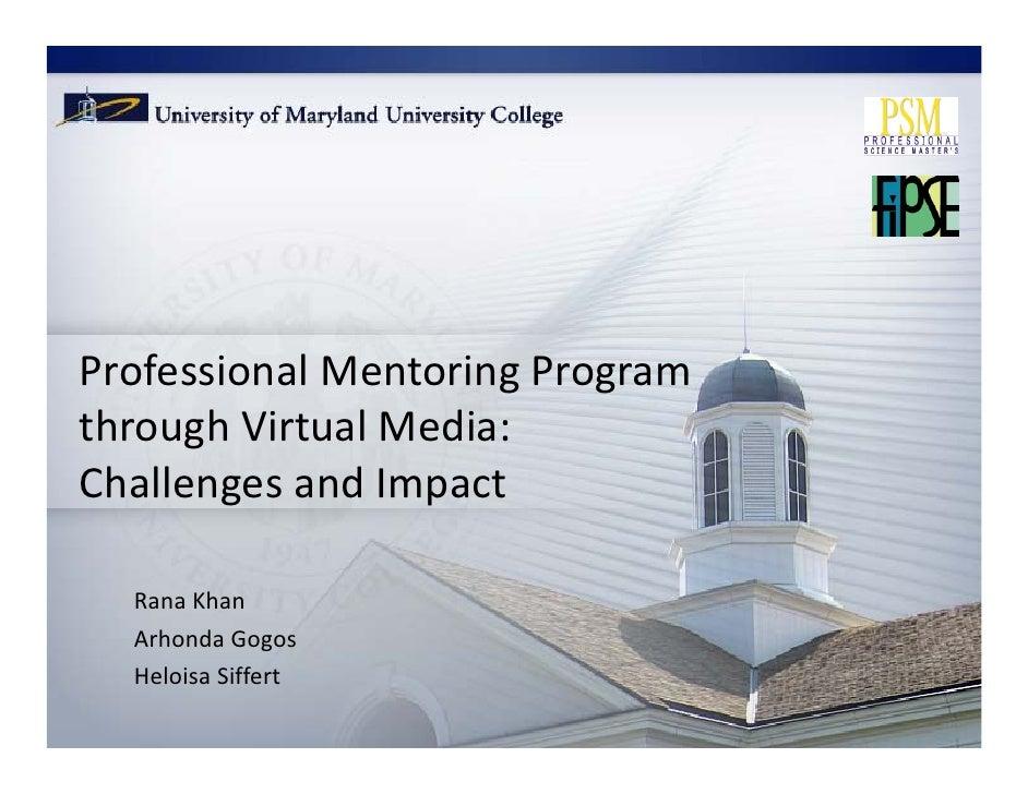 ProfessionalMentoringProgram throughVirtualMedia: ChallengesandImpact    RanaKhan   ArhondaGogos   HeloisaSiff...