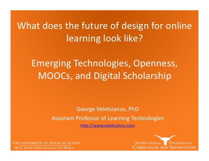 What	  does	  the	  future	  of	  design	  for	  online              	  learning	  look	  like?	                          ...