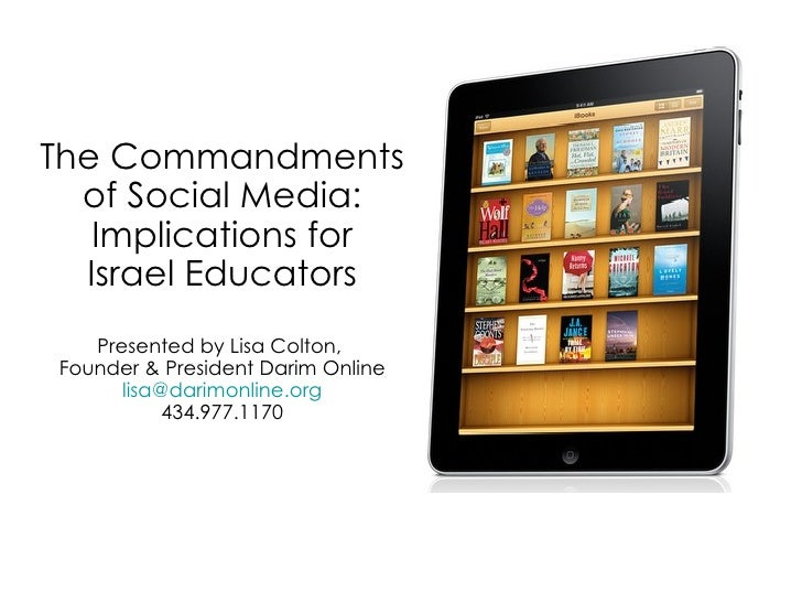 The Commandments of Social Media: Implications for Israel Educators Presented by Lisa Colton,  Founder & President Darim O...