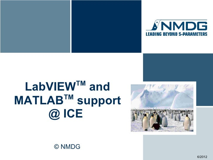 TM LabVIEW and       TMMATLAB support    @ ICE     © NMDG                 6/2012