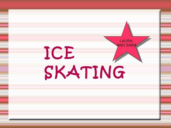 ICE SKATING LAURA  AND SARA