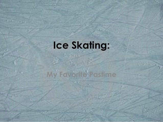 Ice Skating:My Favorite Pastime