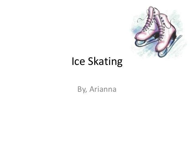 Ice Skating By, Arianna