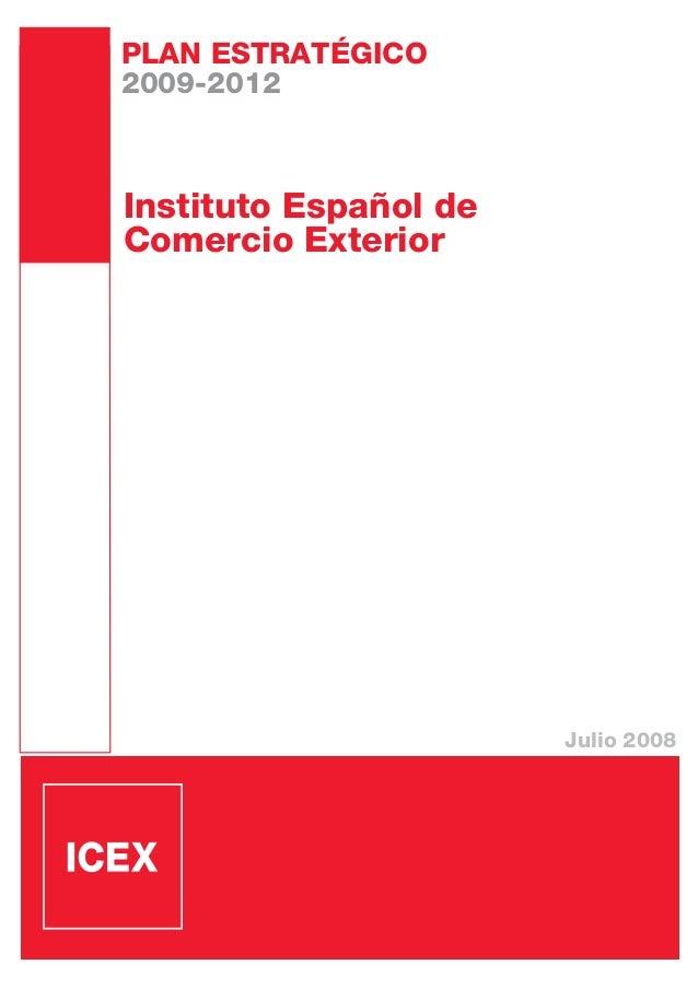 Instituto Español deComercio ExteriorJulio 2008PLAN ESTRATÉGICO2009-2012