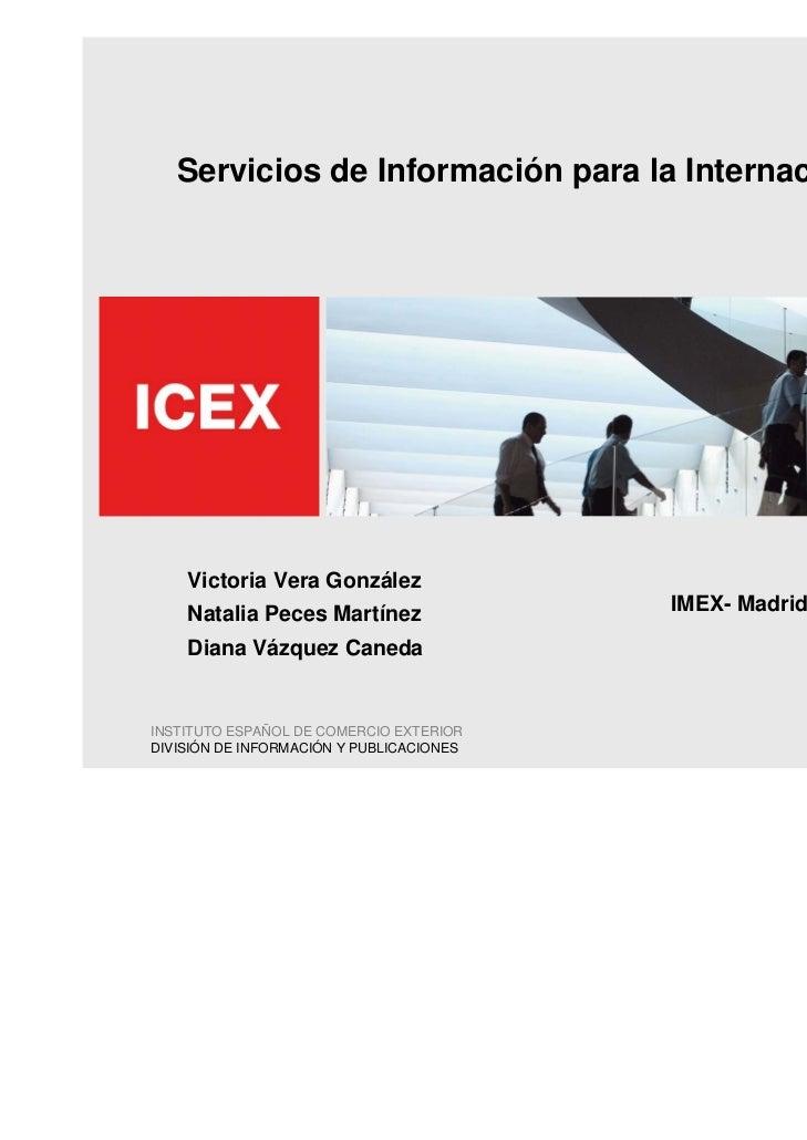 Servicios de Información para la Internacionalización    Victoria Vera González    Natalia Peces Martínez                I...