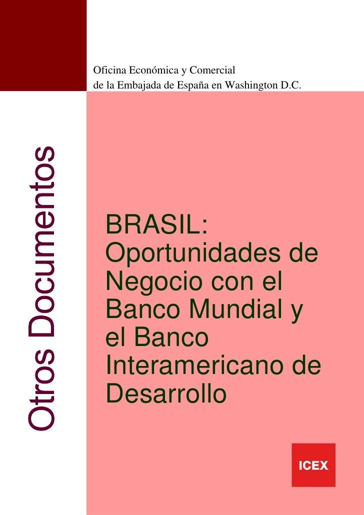 Oficina Económica y Comercialde la Embajada de España en Washington D.C.  BRASIL:  Oportunidades de  Negocio con el  Banco...