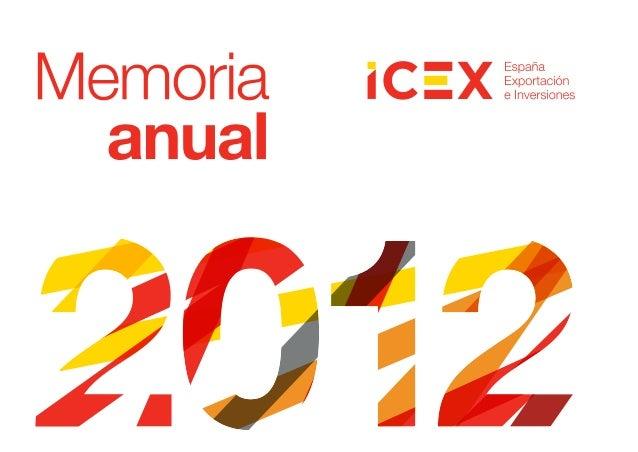 Memoria ICEX 2012 Carta del presidente 3 Carta de la consejera delegada 5 1. Servicios de iniciación 7 1.1 Programa ICE...