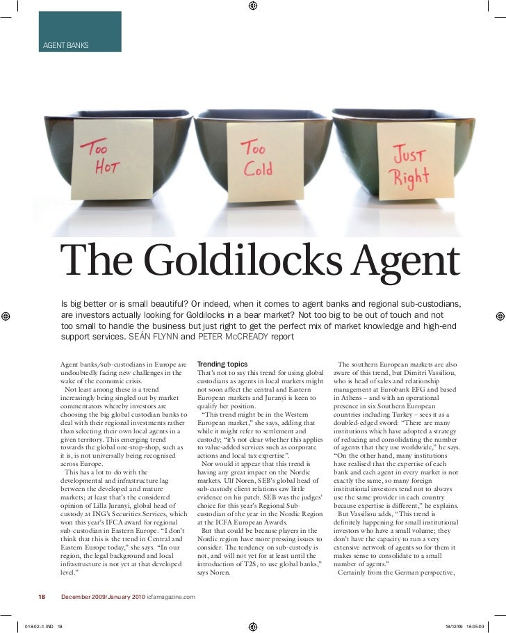 AGENT BANKS                   The Goldilocks Agent               Is big better or is small beautiful? Or indeed, when it c...
