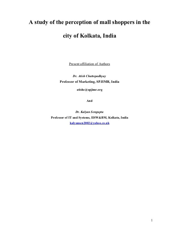 A study of the perception of mall shoppers in the                city of Kolkata, India                    Present affilia...