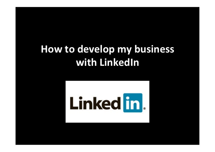 How to develop my business with LinkedIn