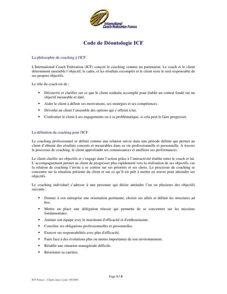 Code de Déontologie ICF  La philosophie du coaching à l'ICF  L'International Coach Federation (ICF) conçoit le coaching co...